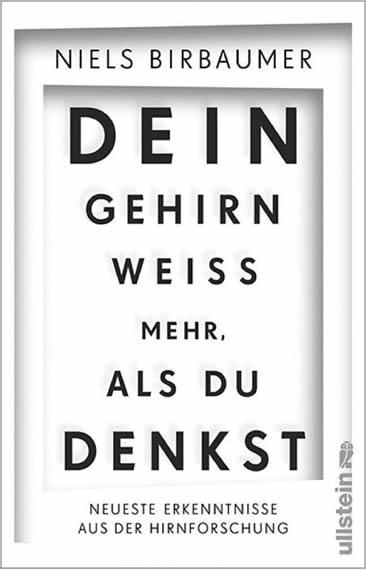 """Niels Birbaumer - """"Dein Gehirn weiß mehr, als du denkst"""""""